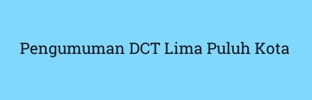 Pengumuman DCT Lima Puluh Kota